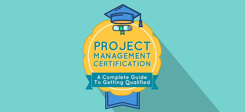 Project Management Certification: A Complete Guide To Getting Qualified