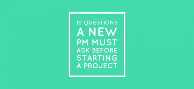10 project management questions to ask before starting a project