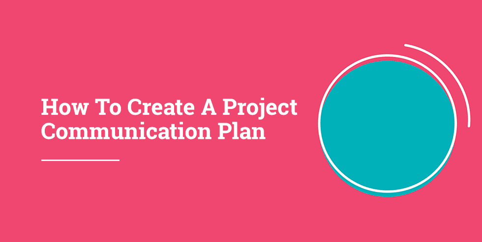 How To Create A Project Communication Plan With Free Template The Digital Project Manager
