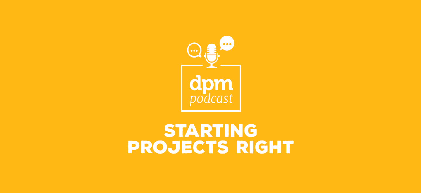 <thrive_headline click tho-post-21711 tho-test-49>DPM Podcast: Starting Projects Right (With Suze Haworth)</thrive_headline>