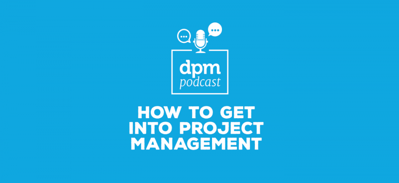 dpm podcast  how to get into project management  with suze