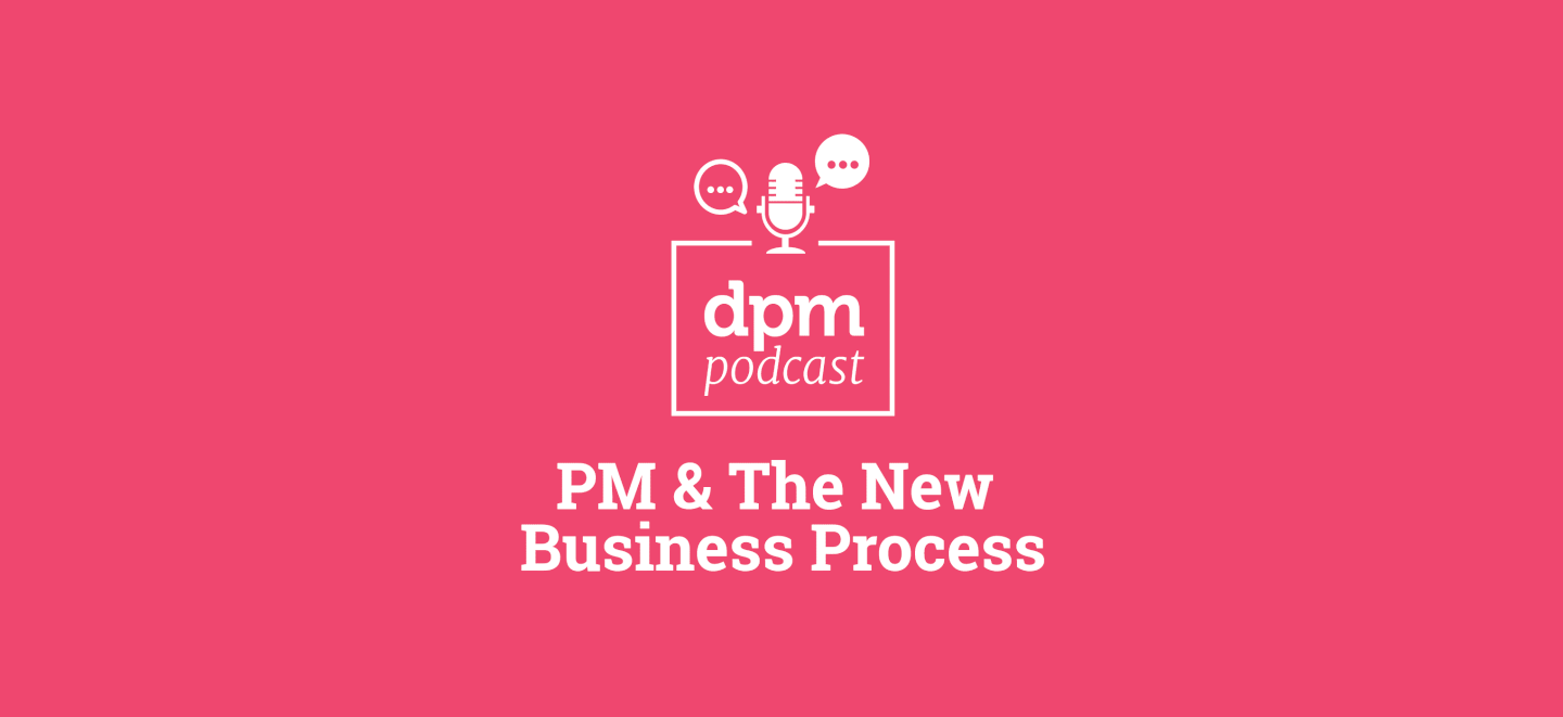 DPM Podcast: Project Management & The New Business Process (With Peter Levitan)