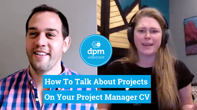 Videocast - How to talk about project on your PM CV
