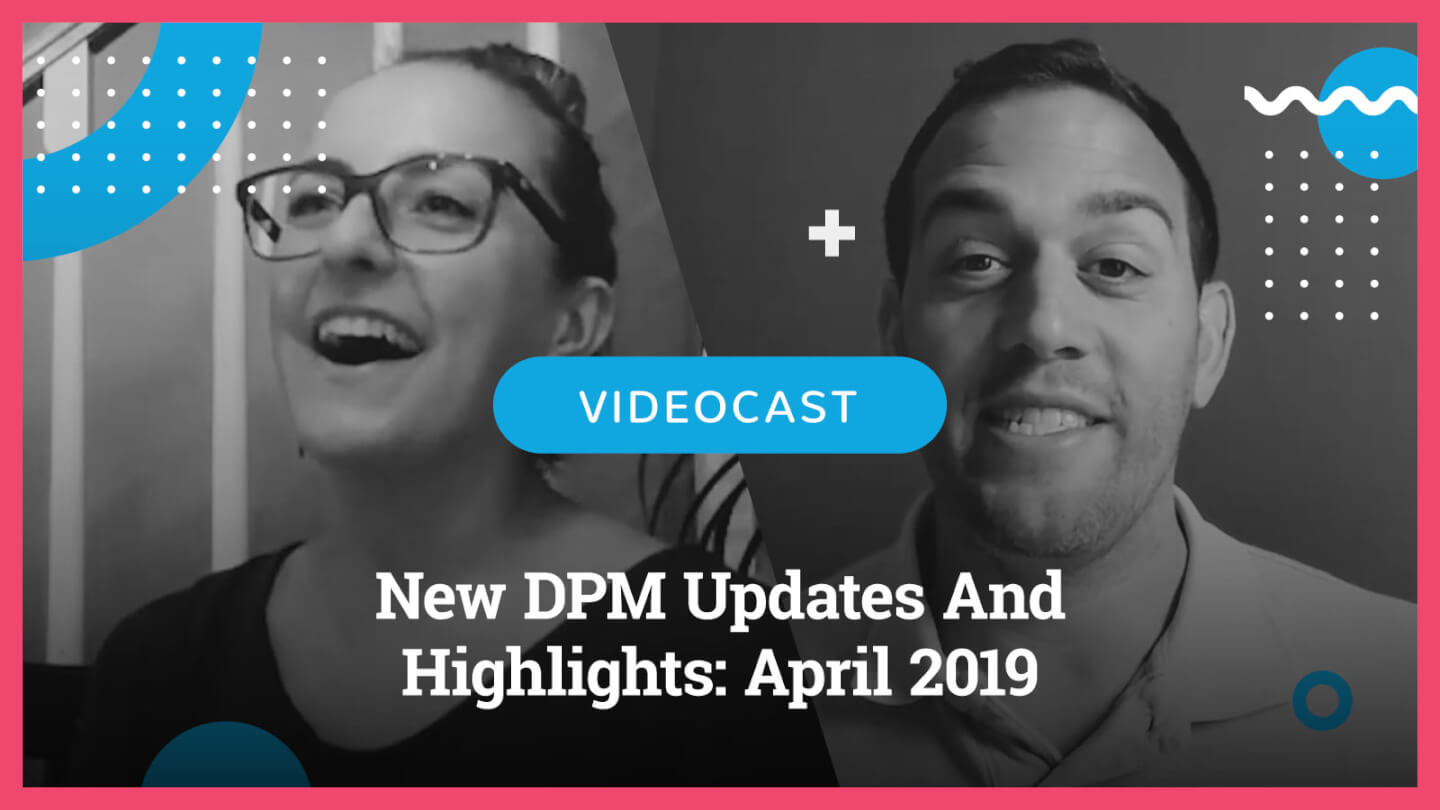 Photo of Ben and Kelly New DPM Updates And Highlights – April 2019