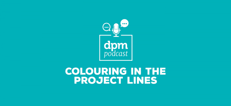 Digital Project Management podcast - Colouring In The Project Lines