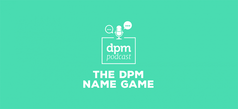 Digital Project Management podcast - The DPM Name Game