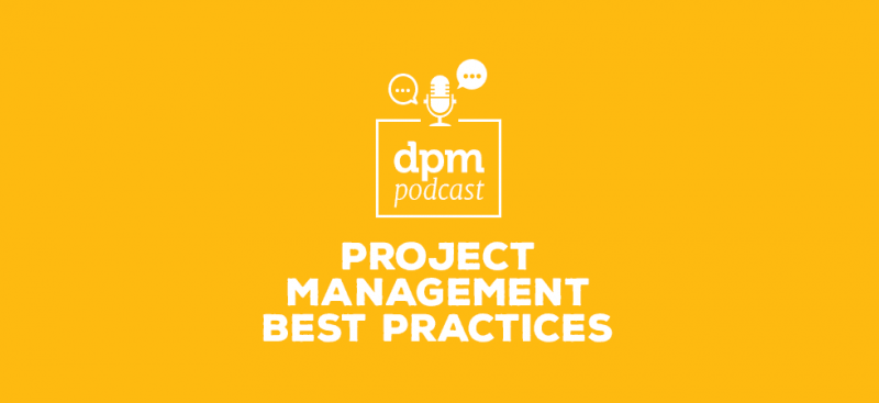 Digital Project Management podcast - PM Best Practices