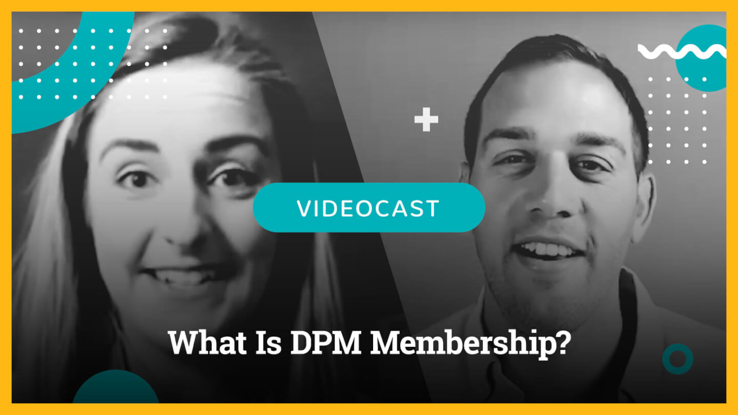 Photo of Kelly and Ben What Is DPM Membership?