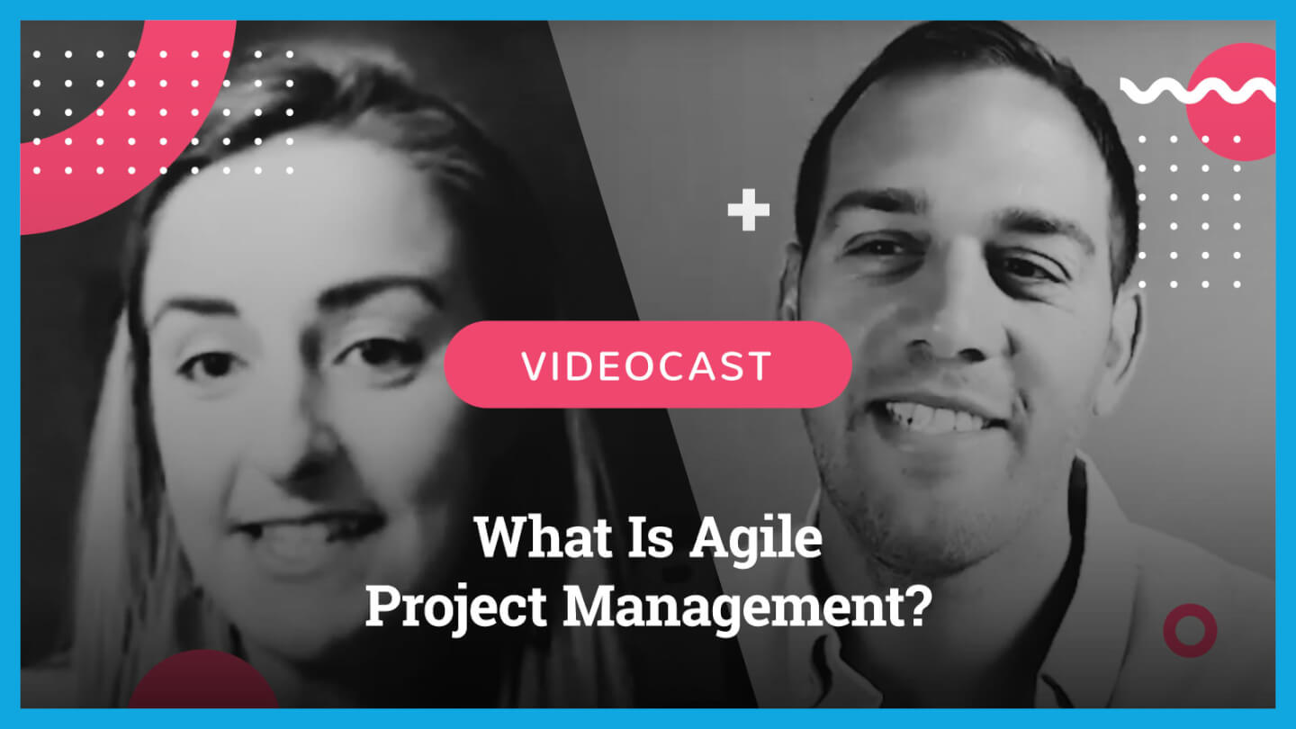 Photo of Kelly and Ben What Is Agile Project Management?