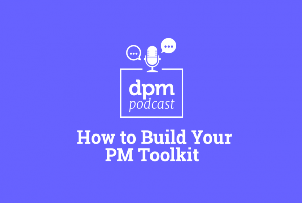 How To Build Your PM Toolkit