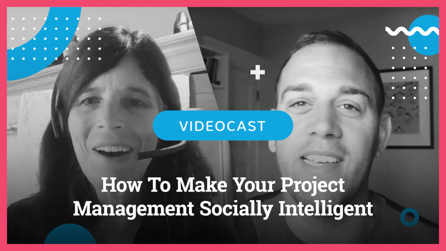 Photo of Ben and Kim How To Make Your Project Management Socially Intelligent