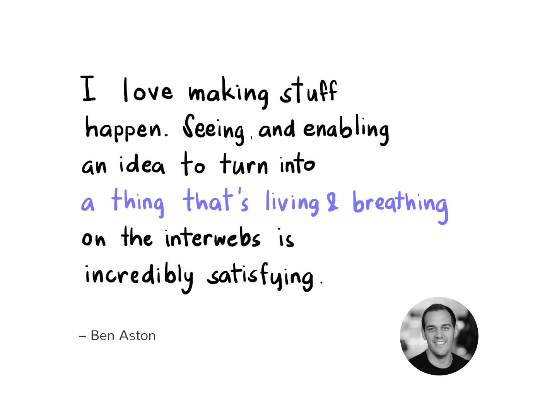 Ben Aston Favorite Part Of Being DPM Quote